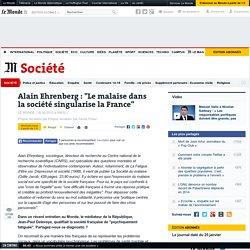 """Alain Ehrenberg : """"Le malaise dans la société singularise la France"""""""