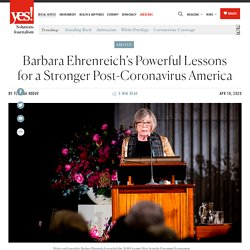 Barbara Ehrenreich's Powerful Lessons for a Stronger Post-Coronavirus America - Yes! Magazine