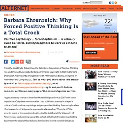 Barbara Ehrenreich: Why Forced Positive Thinking Is a Total Crock
