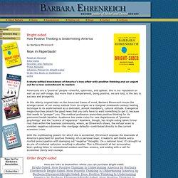 Barbara Ehrenreich - Bright-sided: How Positive Thinking is Undermining America