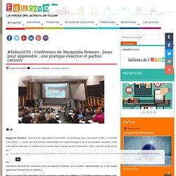 #Eidos2019 : Conférence de Margarida Romero : Jouer pour apprendre : une pratique énactive et parfois créative