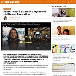 André Tricot à EIDOS64 : mythes et réalités en innovation
