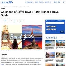 Go on top of Eiffel Tower, Paris France