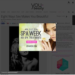 Eight Ways Sex Makes You Beautiful - YouBeauty.com - StumbleUpon