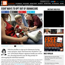Eight Ways to Opt Out of Obamacare
