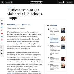 Eighteen years of gun violence in U.S. schools, mapped