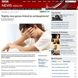'Eighty new genes linked to schizophrenia'