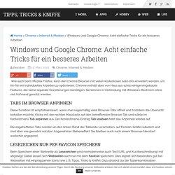 Windows und Google Chrome: Acht einfache Tricks für ein besseres Arbeiten