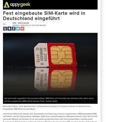 Fest eingebaute SIM-Karte wird in Deutschland eingeführt