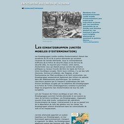 Les Einsatzgruppen (Unités mobiles d'extermination)