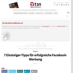 7 Einsteiger-Tipps für erfolgreiche Facebook-Kampagnen