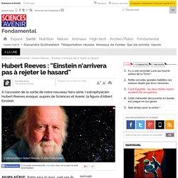 """Hubert Reeves : """"Einstein n'arrivera pas à rejeter le hasard"""" - 14 décembre 2014"""