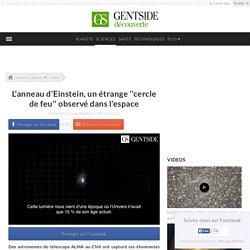 L'anneau d'Einstein, un étrange ''cercle de feu'' observé dans l'espace