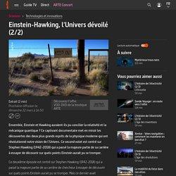 Einstein-Hawking, l'Univers dévoilé (2/2)