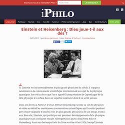 Einstein et Heisenberg : Dieu joue-t-il aux dés ?