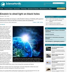 Einstein to shed light on black holes
