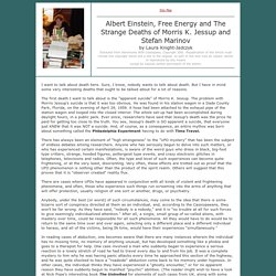 Albert Einstein, Free Energy, and the Strange Deaths of Morris K. Jessup and Stefan Marinov: Laura Knight-Jadczyk