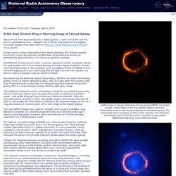 ALMA Sees Einstein Ring in Stunning Image of Lensed Galaxy - NRAO: Revealing the Hidden Universe