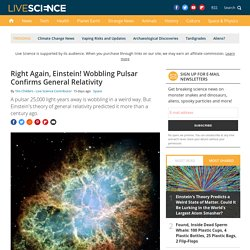 Right Again, Einstein! Wobbling Pulsar Confirms General Relativity