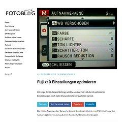 Fuji x10 Einstellungen optimieren » FotoBlog