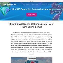 10 Euro einzahlen & mit 50 Euro spielen