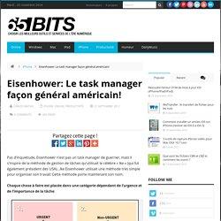 Eisenhower: Le task manager façon général américain!