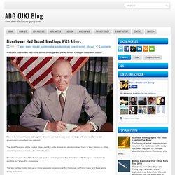1954 Eisenhower Had Meetings With Aliens