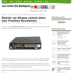 Ejecter un disque coincé dans une Freebox Revolution