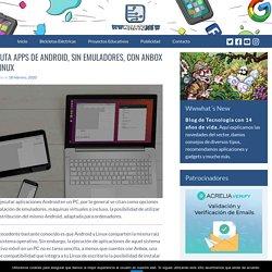 Ejecuta apps de Android, sin emuladores, con Anbox en Linux