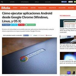 Cómo ejecutar aplicaciones Android desde Chrome