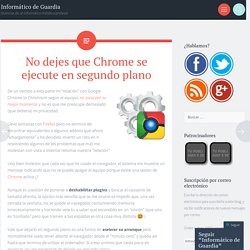 "Andalinux ""No dejes que Chrome se ejecute en segundo plano"""