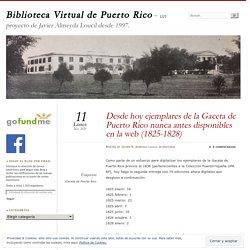 Desde hoy ejemplares de la Gaceta de Puerto Rico nunca antes disponibles en la web (1825-1828)