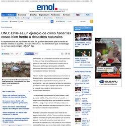 ONU: Chile es un ejemplo de cómo hacer las cosas bien frente a desastres naturales