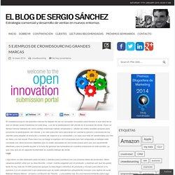 5 ejemplos de Crowdsourcing grandes marcas - El Blog de Sergio Sánchez