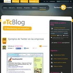 Ejemplos de Twitter en las empresas - eTc :: El blog de Marketing en Español