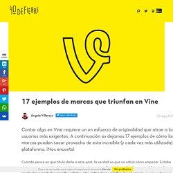 17 ejemplos de marcas que triunfan en Vine