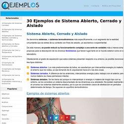 30 Ejemplos de Sistema Abierto, Cerrado y Aislado