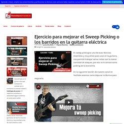 Ejercicio para mejorar el Sweep Picking o los barridos en la guitarra