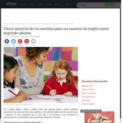 Cinco ejercicio de los sentidos para un examen de inglés como segundo idioma