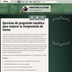 Ejercicios de progresión temática para mejorar la comprensión de textos