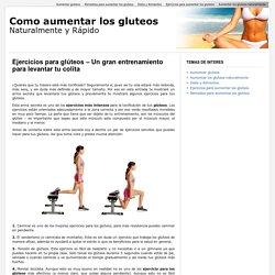 Ejercicios para glúteos – Un gran entrenamiento para levantar tu colita