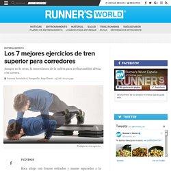 Los 7 mejores ejercicios de tren superior para corredores