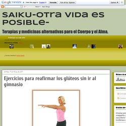 SAIKU-otra vida es posible-: Ejercicios para reafirmar los glúteos sin ir al gimnasio