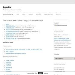 Índice de los ejercicios de DIBUJO TÉCNICO resueltos - Trazoide