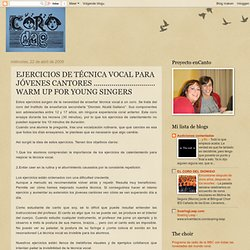 EJERCICIOS DE TÉCNICA VOCAL PARA JÓVENES CANTORES ............................... WARM UP FOR YOUNG SINGERS
