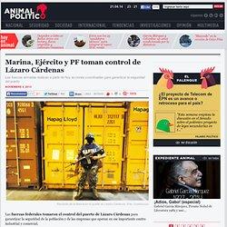 Marina, Ejército y PF toman control de Lázaro Cárdenas