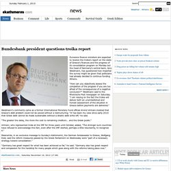 Bundesbank president questions troika report