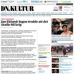 Jan Eklund: Ingen trodde att det skulle bli krig