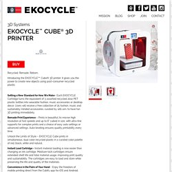 EKOCYCLE - 3D Systems - EKOCYCLE™ Cube® 3D printer