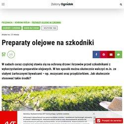 Ekologiczne opryski na szkodniki: preparaty olejowe!